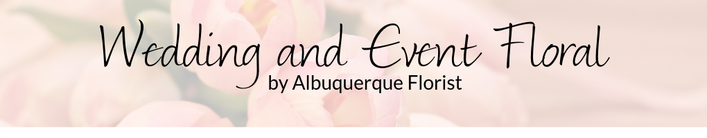 Albuquerque Florist Weddings